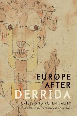 Europe after Derrida: Crisis and Potentiality (Paperback)