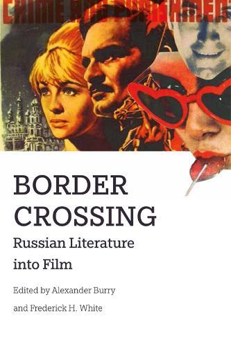 Border Crossing: Russian Literature into Film (Hardback)