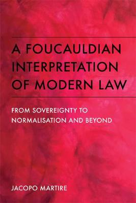 A Foucauldian Interpretation of Modern Law: From Sovereignty to Normalisation and Beyond - Scots Language Dictionaries (Hardback)
