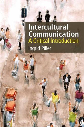 Intercultural Communication: A Critical Introduction (Paperback)
