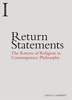 Return Statements: The Return of Religion in Contemporary Philosophy (Paperback)