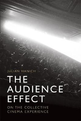 The Audience Effect: On the Collective Cinema Experience - ReFocus (Paperback)