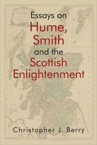 Essays on Hume, Smith and the Scottish Enlightenment - Edinburgh Studies in Scottish Philosophy (Hardback)