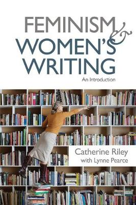 Feminism and Women's Writing: An Introduction (Hardback)