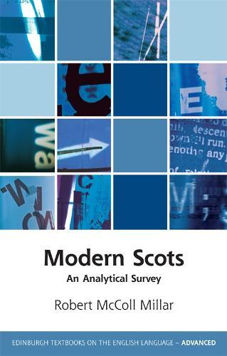 Modern Scots: An Analytical Survey - Edinburgh Textbooks on the English Language - Advanced (Hardback)