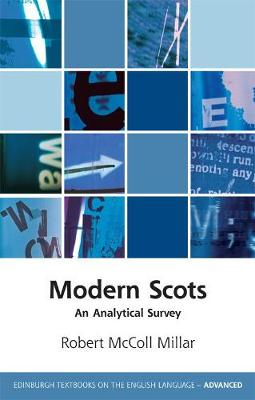 Modern Scots: An Analytical Survey - Edinburgh Textbooks on the English Language - Advanced (Paperback)