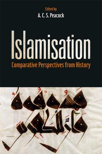 Islamisation: Comparative Perspectives from History (Hardback)