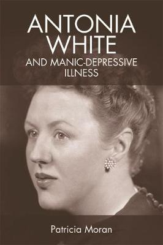 Antonia White and Manic-Depressive Illness (Hardback)