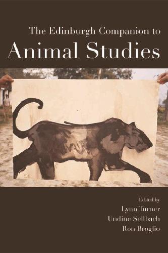 The Edinburgh Companion to Animal Studies - Edinburgh Companions to Literature (Hardback)