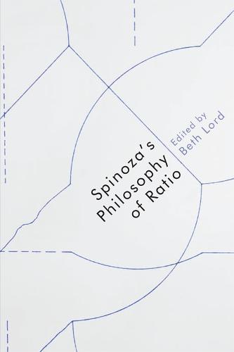 Spinoza'S Philosophy of Ratio (Hardback)