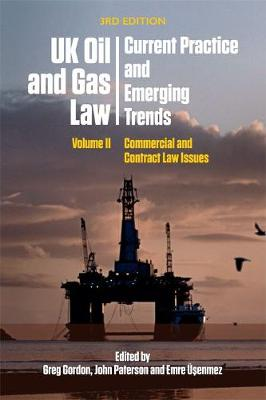 Uk Oil and Gas Law: Current Practice and Emerging Trends: Volume II: Commercial and Contract Law Issues (Paperback)