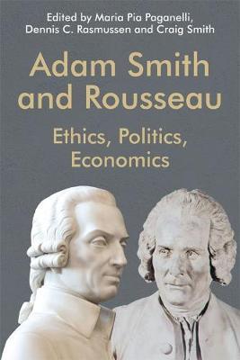Adam Smith and Rousseau: Ethics, Politics, Economics - Edinburgh Studies in Scottish Philosophy (Hardback)