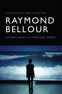 Raymond Bellour: Cinema and the Moving Image (Paperback)