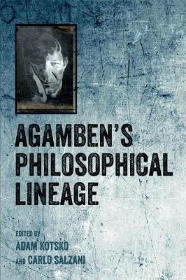 Agamben's Philosophical Lineage (Paperback)