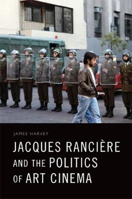 Jacques Ranciere and the Politics of Art Cinema (Hardback)