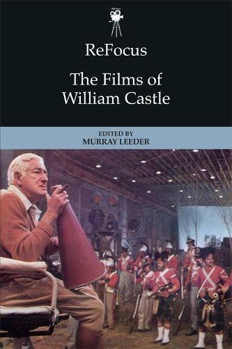 Refocus: the Films of William Castle - ReFocus: The American Directors Series (Hardback)