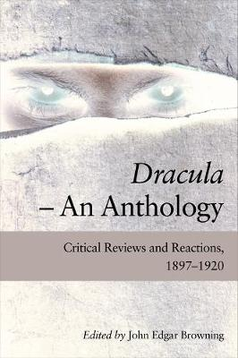 Dracula an Anthology: Critical Reviews and Reactions, 1897-1920 (Hardback)