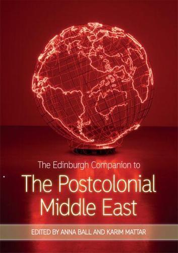 The Edinburgh Companion to the Postcolonial Middle East - Edinburgh Companions to Literature and the Humanities (Hardback)