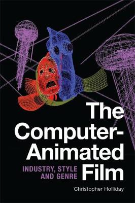 The Computer-Animated Film: Industry, Style and Genre (Hardback)