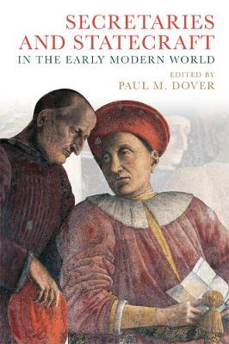Secretaries and Statecraft in the Early Modern World - Midcentury Modern Writers (Hardback)
