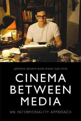 Cinema Between Media: An Intermediality Approach (Paperback)