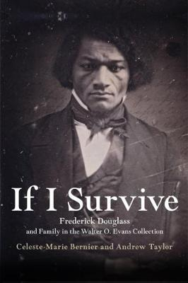 If I Survive: Frederick Douglass and Family in the Walter O. Evans Collection (Paperback)