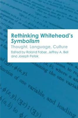 Rethinking Whitehead s Symbolism: Thought, Language, Culture - Edinburgh Critical Studies in Modernism, Drama and Performance (Hardback)