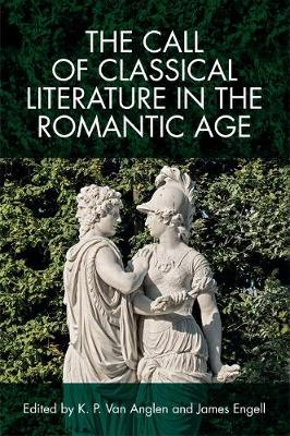 The Call of Classical Literature in the Romantic Age - Edinburgh Critical Studies in Romanticism (Paperback)