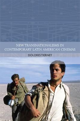 Contemporary Latin American Cinema: New Transnationalisms - Traditions in World Cinema (Paperback)
