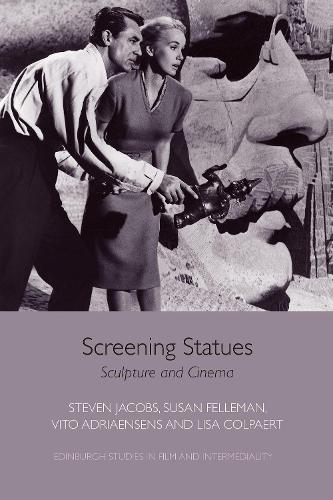 Screening Statues: Sculpture and Cinema - Edinburgh Studies in Film and Intermediality (Paperback)