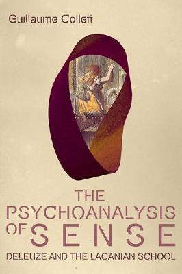 The Psychoanalysis of Sense: Deleuze and the Lacanian School - Plateaus - New Directions in Deleuze Studies (Paperback)