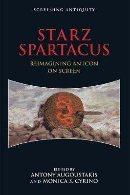 Starz Spartacus: Reimagining an Icon on Screen - Screening Antiquity (Paperback)