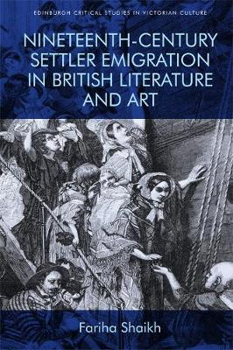 Nineteenth-Century Emigration in British Literature and Art - Edinburgh Critical Studies in Victorian Culture (Hardback)