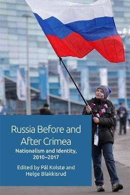 Russia Before and After Crimea: Nationalism and Identity, 2010 17 (Hardback)