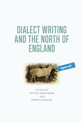 Dialect Writing and the North of England (Hardback)