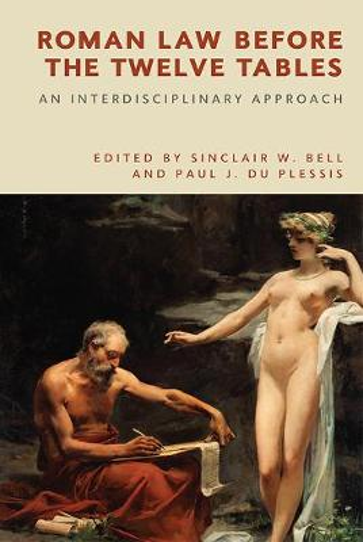 Roman Law Before the Twelve Tables: An Interdisciplinary Approach (Hardback)