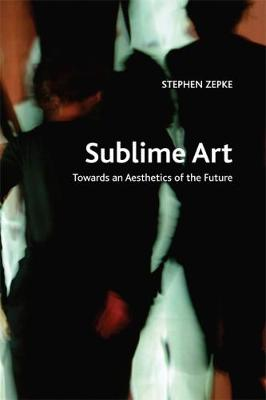 Sublime Art: Towards an Aesthetics of the Future - Crosscurrents (Paperback)