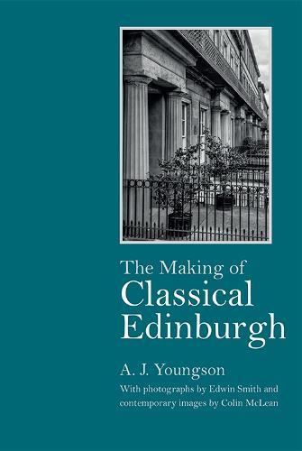 The Making of Classical Edinburgh (Hardback)