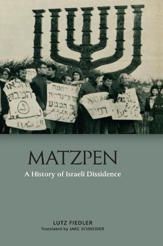 Matzpen: A History of Israeli Dissidence (Hardback)