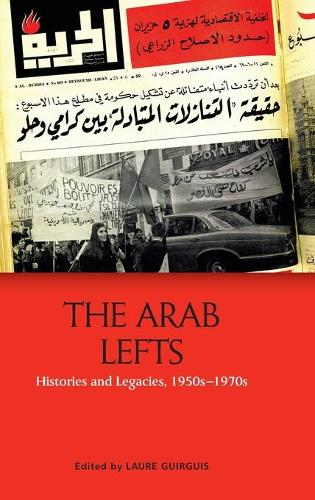 The Arab Lefts: Histories and Legacies, 1950s   1970s (Hardback)