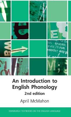 An Introduction to English Phonology 2nd Edition - Edinburgh Textbooks on the English Language (Hardback)