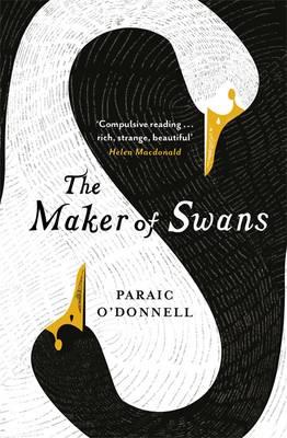 The Maker of Swans (Hardback)
