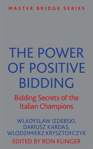 The Power of Positive Bidding: Bidding Secrets of the Italian Champions - Master Bridge (Paperback)
