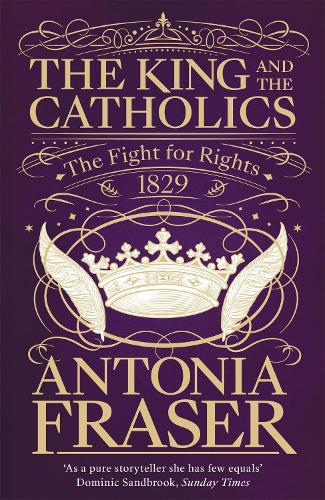 The King and the Catholics: The Fight for Rights 1829 (Paperback)