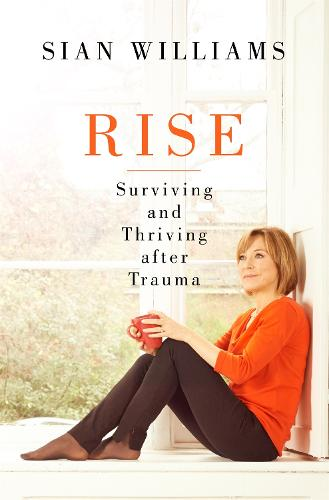 Rise: A first-aid kit for getting through tough times (Hardback)