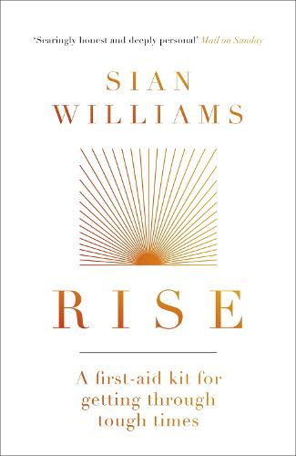 Rise: A first-aid kit for getting through tough times (Paperback)