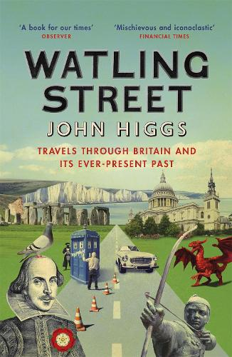 Watling Street: Travels Through Britain and Its Ever-Present Past (Paperback)