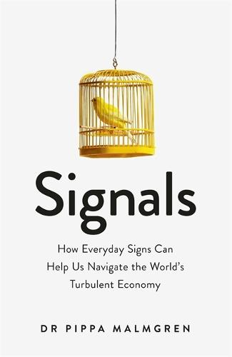 Signals: How Everyday Signs Can Help Us Navigate the World's Turbulent Economy (Paperback)