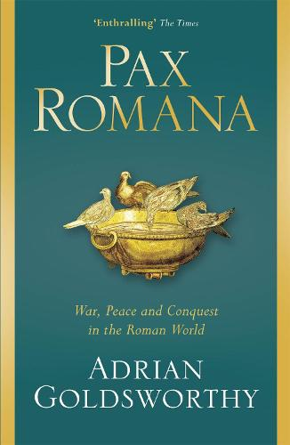 Pax Romana: War, Peace and Conquest in the Roman World (Paperback)