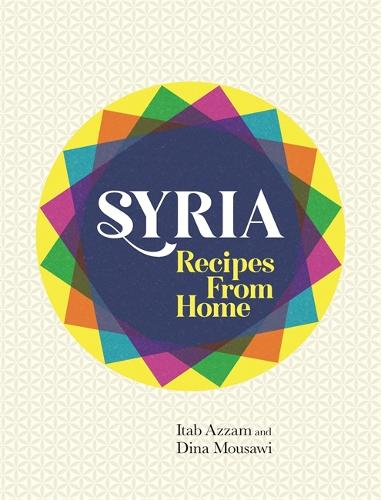 Syria: Recipes from Home (Hardback)